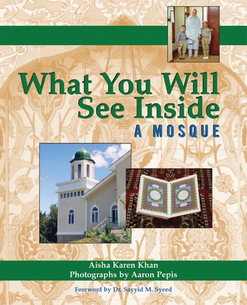 What You Will See Inside a Mosque ebook by Aisha Karen Khan