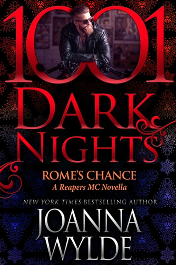 Rome's Chance: A Reapers MC Novella ebook by Joanna Wylde