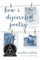 How I Discovered Poetry ebook by Marilyn Nelson,Hadley Hooper