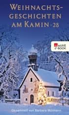 Weihnachtsgeschichten am Kamin 28 ebook by Barbara Mürmann, Marina Herbrik, Inge Holtbuer,...