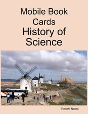 Mobile Book Cards: History of Science ebook by Renzhi Notes