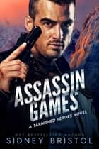 Assassin Games ebook by Sidney Bristol