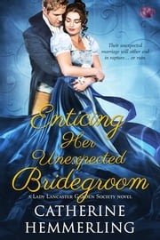 Enticing Her Unexpected Bridegroom ebook by Catherine Hemmerling