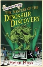 The Mystery of the Dinosaur Discovery - Book 7 ebook by Helen Moss, Leo Hartas