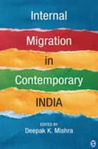 Internal Migration in Contemporary India ebook by Deepak K Mishra