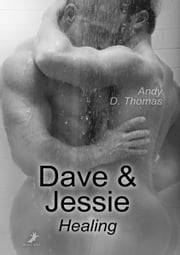 Dave & Jessie: Healing 電子書 by Andy D. Thomas