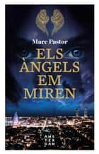 Els àngels em miren ebook by Marc Pastor i Pedron