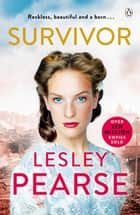 Survivor - A gripping and emotional story from the bestselling author of Stolen ebook by Lesley Pearse