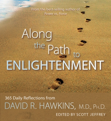 Along the Path to Enlightenment ebook by David R. Hawkins, M.D./Ph.D.,Jeffery Scott