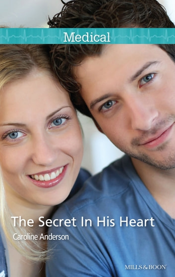 The Secret In His Heart ebook by Caroline Anderson