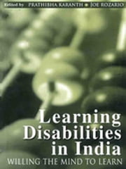 Learning Disabilities in India - Willing the Mind to Learn ebook by Pratibha Karanth,Joe Rozario