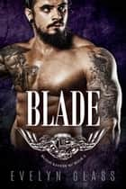 Blade (Book 3) - Blood Ravens MC, #3 ebook by Evelyn Glass