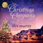 The Christmas Company Audiolibro by Alys Murray