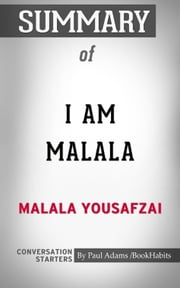 Summary of I Am Malala: by Malala Yousafzai and Christina Lamb ebook by Book Habits