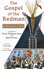 The Gospel of the Redman ebook by Seton, Ernest Thompson