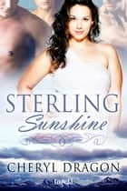 Sterline Sunshine ebook by Cheryl Dragon