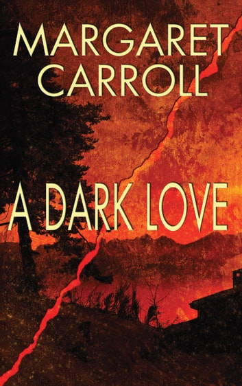 A Dark Love ebook by Margaret Carroll