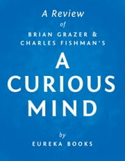 A Curious Mind by Brian Grazer and Charles Fishman | A Review - The Secret to a Bigger Life ebook by Eureka Books