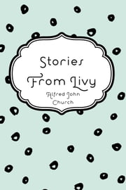 Stories From Livy ebook by Alfred John Church