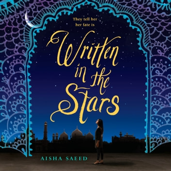 Written in the Stars audiobook by Aisha Saeed