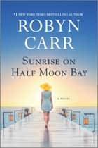 Sunrise on Half Moon Bay ebook by Robyn Carr