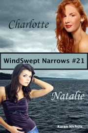 WindSwept Narrows: #21 Charlotte Bell & Natalie Templeton ebook by Karen Diroll-Nichols
