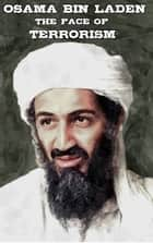 Osama Bin Laden - The Face of Terrorism ebook by Robert Gates