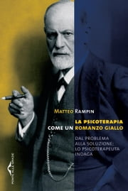La psicoterapia come un romanzo giallo ebook by Matteo Rampin