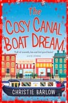 The Cosy Canal Boat Dream ebook by