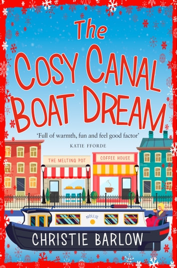 The Cosy Canal Boat Dream ebook by Christie Barlow