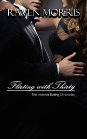 Flirting With Thirty ebook by Raven Morris