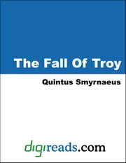 The Fall Of Troy ebook by Smyrnaeus, Quintus