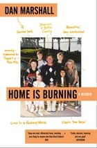 Home is Burning eBook by Dan Marshall