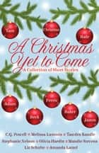 A Christmas Yet To Come ebook by Liz Schulte