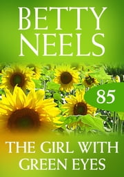 The Girl With Green Eyes (Mills & Boon M&B) (Betty Neels Collection, Book 85) ebook by Betty Neels