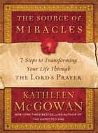 The Source of Miracles ebook by Kathleen McGowan