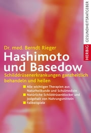 Hashimoto und Basedow - Schilddrüsenerkrankungen ganzheitlich behandeln und heilen ebook by Kobo.Web.Store.Products.Fields.ContributorFieldViewModel