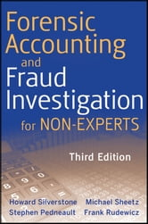 Forensic Accounting and Fraud Investigation for Non-Experts ebook by Stephen Pedneault,Frank Rudewicz,Howard Silverstone,Michael Sheetz