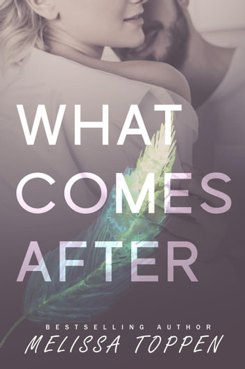 What Comes After - Ten Hours, #2 ebook by Melissa Toppen