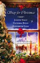 Stay For Christmas: A Place to Belong\A Son Is Given\Angels in the Snow - A Place to Belong\A Son Is Given\Angels in the Snow ebook by Judith Stacy, Victoria Bylin, Elizabeth Lane