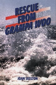 Rescue From Grampa Woo ebook by Joan Skelton