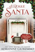 A Rogue Santa - A Small Town Sports Holiday Romance ebook by Adrienne Giordano