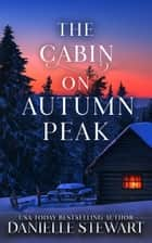 The Cabin on Autumn Park ebook by Danielle Stewart