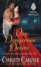 One Dangerous Desire ebook by