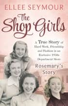 The Shop Girls: Rosemary's Story - Part 4 ebook by Ellee Seymour