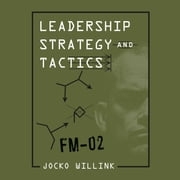 Leadership Strategy and Tactics - Field Manual audiobook by Jocko Willink