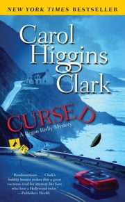 Cursed - A Regan Reilly Mystery ebook by Carol Higgins Clark