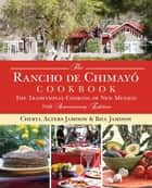 Rancho de Chimayo Cookbook - The Traditional Cooking of New Mexico ebook by Cheryl Jamison, Bill Jamison, Sharon Stewart