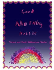 Good Morning Nellie ebook by David Williamson Shaffer,Norma Williamson Shaffer