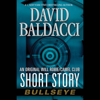 Bullseye - An Original Will Robie / Camel Club Short Story livre audio by David Baldacci
